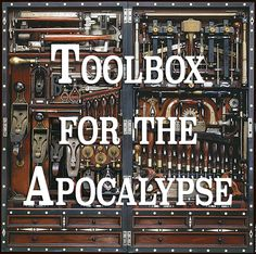 Toolbox for the Apocalypse - A complete list of tools you should stock for TEOTWAWKI