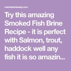 Try this amazing Smoked Fish Brine Recipe - it is perfect with Salmon, trout, ha. - Try this amazing Smoked Fish Brine Recipe – it is perfect with Salmon, trout, haddock well any fi - Panini Recipes, Smoker Recipes, Smoked Fish, Smoked Salmon, Fish Brine Recipe, Salmon Smoker, Rumchata Recipes, Tortellini Recipes, Smoking Meat