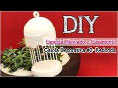 DIY: Gaiola Decorativa Redonda (Fácil)  | Decoração | Especial Noivado e...