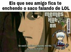 Kkkk mds Lol Memes, Funny Memes, Jokes, Itachi, Naruto Uzumaki, Anime Naruto, Hinata Hyuga, Anime Meme, Boruto