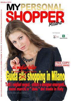"""Guida ai migliori negozi di Milano con sezione dedicata a stilisti e designer emergenti, idee e new brand """" Made in Italy """""""