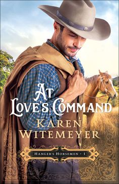 At Love's Command by: Karen Witemeyer