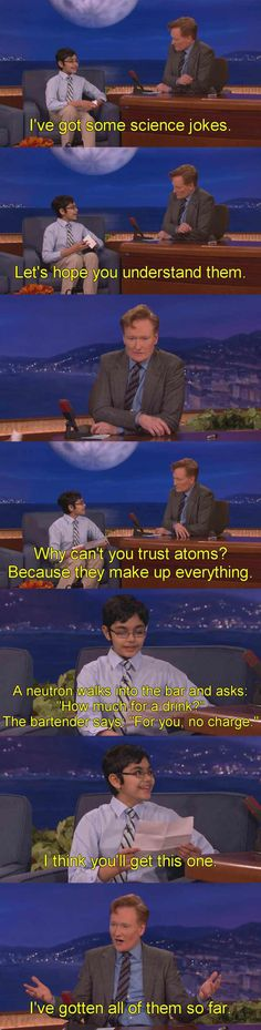 embarrass Conan with science jokes