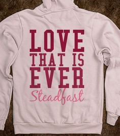 Love that is ever steadfast. Cute quote, definitely Sigma Sigma Sigma :)