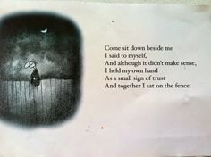 Come Sit Down Beside Me a short poem by Michael Leunig (Australian poet, cartoonist, commentator). Always be kind to yourself.