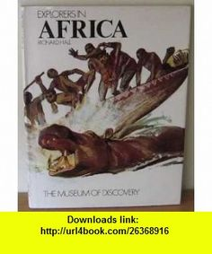 Explorers in Africa (Museum of Discovery) (9780860200130) Richard Hall , ISBN-10: 0860200132  , ISBN-13: 978-0860200130 ,  , tutorials , pdf , ebook , torrent , downloads , rapidshare , filesonic , hotfile , megaupload , fileserve