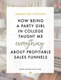 How being a party girl graphic designer taught me everything about sales funnels | Maya Elious