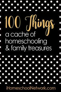 100 Things:  A Cache of Homeschooling & Family Treasures PLUS Giveaway!  2 winners will each receive $100 PayPay cash out or Amazon gift card (winner's choice!). (Ends 11/28)