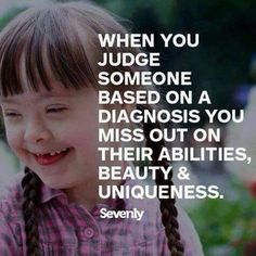Do you want to know more about Down Syndrome? Here are some Down Syndrome quotes which can make things clear and help you in improving the quality of life of the affected persons. Great Quotes, Quotes To Live By, Inspirational Quotes, Motivational, The Words, We Are The World, In This World, Down Syndrome Awareness, Les Sentiments
