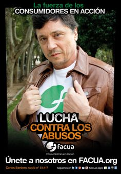 Carlos Bardem, socio de FACUA nº 51.417, llama a los consumidores a la lucha contra los abusos
