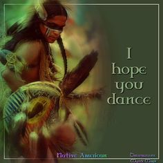 I hope you dance - Native American