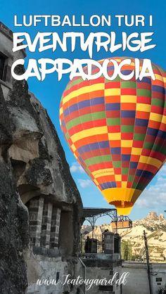 Luftballon tur i eventyrlige Cappadocia - TeaTougaard.dk Cappadocia, Balloons