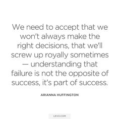 Screw up royally, remember that it will lead to success. Today's #levoinspired post dedicated to @ariannahuff & @makerswomen! More #quotes here: https://www.levo.com/posts/the-best-quotes-from-women-who-failed-before-they-succeeded