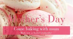 Mother's Day baking   http://www.thecookery.london/courses/mothers-day-baking-2-people