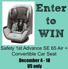 Safety 1st Advance 65 Air  Convertible Car Seat Giveaway