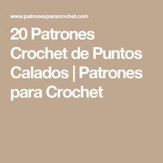 20 Patrones Crochet de Puntos Calados | Patrones para Crochet