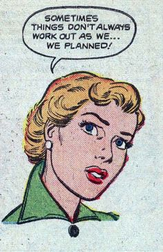 "Comic girls say .. ""Sometimes things don't always work out as we..we planned."" #comic #popart #vintage"