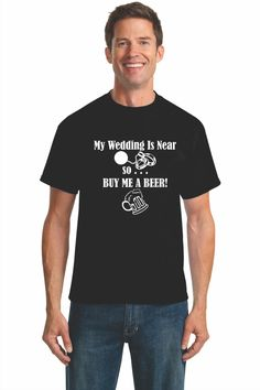 My Wedding is Near . . . so BUY ME a BEER  Bachelor Party T-Shirt by BabalooZoo on Etsy https://www.etsy.com/listing/159259684/my-wedding-is-near-so-buy-me-a-beer