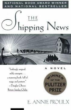 The Shipping News by E. Annie Proulx. Pulitzer Prize Fiction for Fiction, 1994; National Book Award, 1994