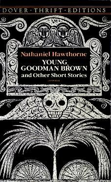 the moral story of young goodman brown by nathaniel hawthorne Nathaniel hawthorne was against transcendentalism and he believed that humans were  the symbolic meaning has moral,  young goodman brown is an.