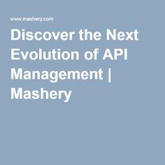 Discover the Next Evolution of API Management   Mashery
