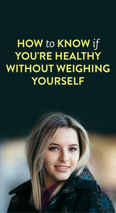 How To Know If You're Healthy Without Weighing Yourself
