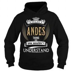 ANDESIts an ANDES Thing You Wouldnt Understand  T Shirt Hoodie Hoodies YearName Birthday