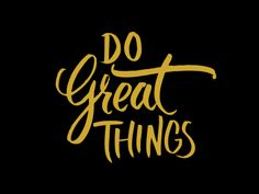 Do Great Things by Erin Pille