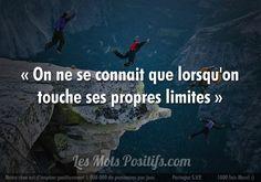 On ne se connait que lorsqu'on touche ses propres limites. #citation #citationdujour #proverbe #quote #frenchquote #pensées #phrases