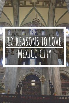 Mexico City is commonly misunderstood and misrepresented. Here are a slew of reasons why you should be Mexico City on your to-visit list.