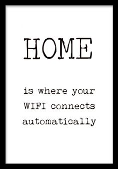 "HOME, plakat. Poster med teksten ""Home is where you wifi connects automatically"". Hyggelig plakat til entreen."