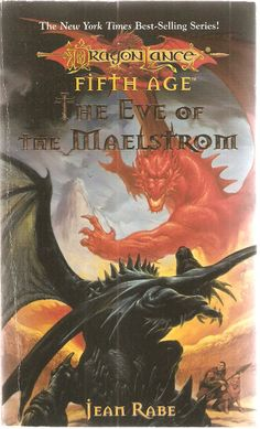 The Eve of The Maelstrum. by Jean Rabe. Dragon Lance, The Fifth Age.