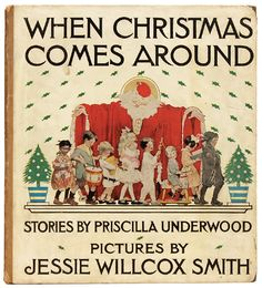 When Christmas Comes Around by Priscilla Underwood, Pictures by Jessie Willcox Smith Childrens Christmas, Christmas Books, Vintage Christmas, Childrens Books, Christmas Time, Aussie Christmas, Xmas, American Illustration, Children's Book Illustration