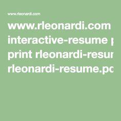 www.rleonardi.com interactive-resume print rleonardi-resume.pdf