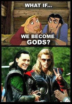 My childhood crushes just met Thor and Loki ..... BAM !!!!! This is so perfect
