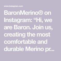 """BaronMerino® on Instagram: """"Hi, we are Baron. Join us, creating the most comfortable and durable Merino products on the planet. #greatideas #supportgreatideas…"""" Baron, Planets, Join, Create, Instagram, Products, Gadget"""