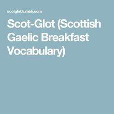 Scot-Glot (Scottish Gaelic Breakfast Vocabulary)