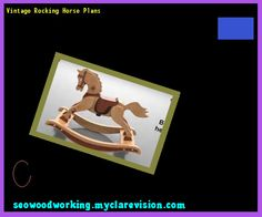 Vintage Rocking Horse Plans 222004 - Woodworking Plans and Projects!