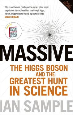 Buy Massive: The Higgs Boson and the Greatest Hunt in Science: Updated Edition by Ian Sample and Read this Book on Kobo's Free Apps. Discover Kobo's Vast Collection of Ebooks and Audiobooks Today - Over 4 Million Titles! Science Books, Life Science, Computer Science, Books Australia, Biomedical Science, Higgs Boson, Space Facts, String Theory, Quantum Mechanics