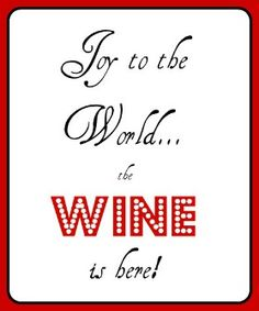 Joy to the World... the WINE is here!