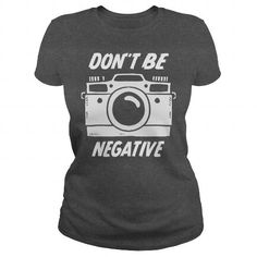 DONT BE NEGATIVE T-SHIRTS, HOODIES, SWEATSHIRT (23$ ==► Shopping Now)
