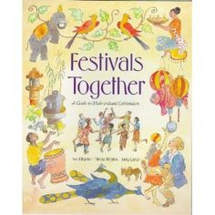 Festivals Together: A Guide to Multi-Cultural Celebration (Lifeways Series)