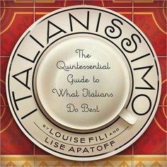 Italianisimo: The Quintessential Guide to What Italians Do Best (Louise Fili)