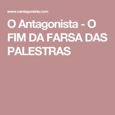 O Antagonista - O FIM DA FARSA DAS PALESTRAS