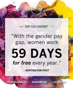 Equal Pay shouldn't be negotiable. Women are PEOPLE and deserve equal pay to men!