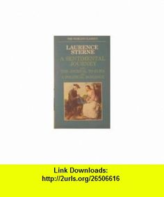 A Sentimental Journey with The Journal to Eliza and A Political Romance (Worlds Classics) (9780192816856) Laurence Sterne, Ian Jack , ISBN-10: 0192816853  , ISBN-13: 978-0192816856 ,  , tutorials , pdf , ebook , torrent , downloads , rapidshare , filesonic , hotfile , megaupload , fileserve
