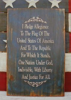 Simple fourth of july decoration. pledge of allegiance I Pledge Allegiance, Wood Craft Patterns, And Justice For All, Primitive Signs, Home Of The Brave, Christmas Signs Wood, Patterned Vinyl, Allegiant, God Bless America