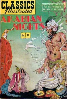 Cover for Classics Illustrated (Gilberton, 1947 series) [HRN - Arabian Nights Vintage Comic Books, Vintage Magazines, Vintage Comics, Caricatures, Creepy Comics, Film D'animation, Chef D Oeuvre, Classic Comics, Arabian Nights