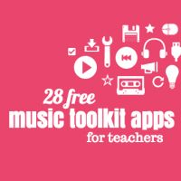 28 Free Music Toolkit Apps for Teachers - Great resource!