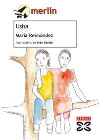 Usha / María Reimóndez ; ilustracións de Iván Sende